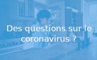 Informations pratiques sur le coronavirus