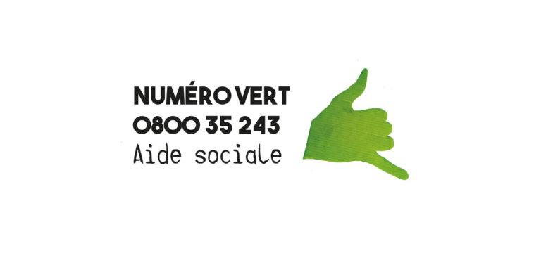 Numéro vert 0800 35 243 Aide sociale