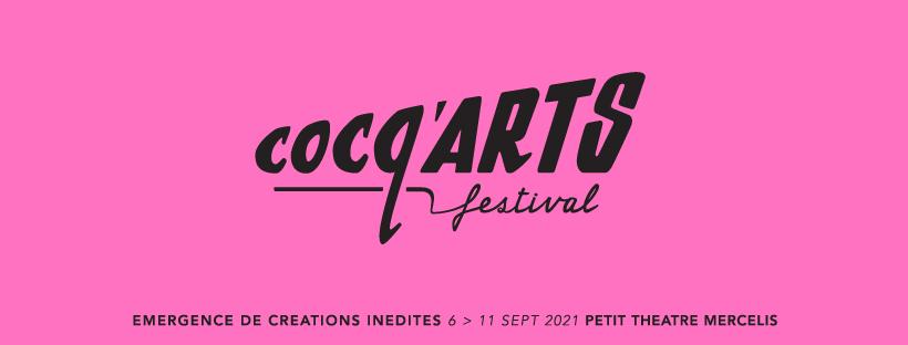 Cocq'arts Festival - Emergence de créations inédites du 6 au 11 septembre 2021 - Petit Théâtre Mercelis